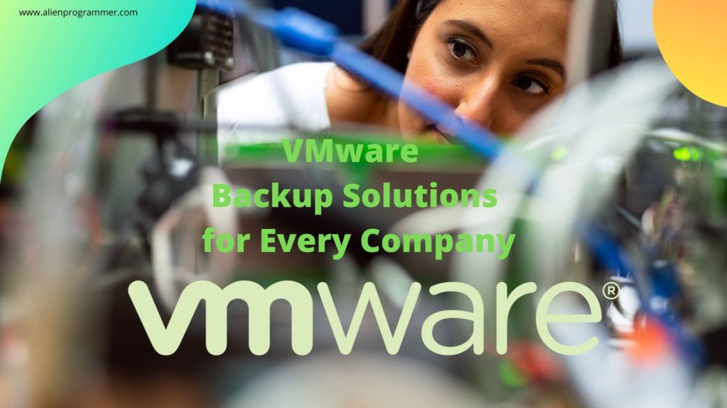 VMware Backup Solutions for Every Company